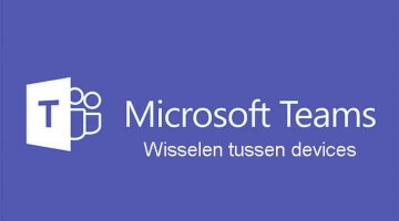 microsoft teams wisselen tussen devices