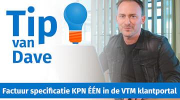Tip van Dave Scholtes Factuur specificatie KPN EEN in VTM klantportal thumb klein