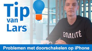 Tip van Lars Buitenhuis Problemen met doorschakelen op iPhone thumb klein