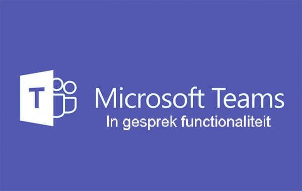microsoft teams in gesprek functionaliteit