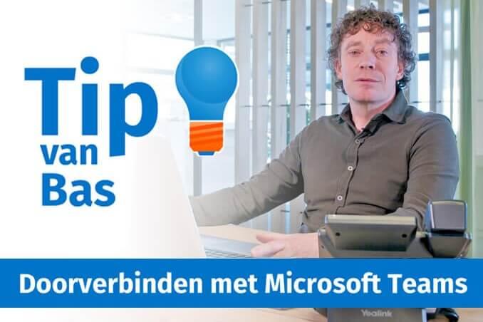 Tip van Bas Peperkoorn Doorverbinden in Microsoft Teams thumb klein